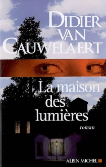 La maison des lumières - DidierVan Cauwelaert
