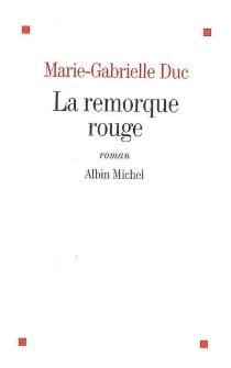 La remorque rouge - Marie-GabrielleDuc