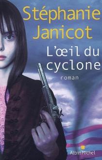 L'oeil du cyclone - StéphanieJanicot