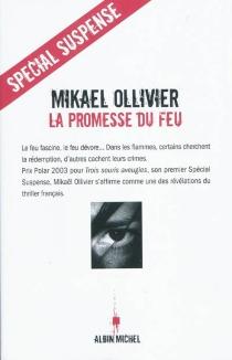 La promesse du feu - MikaëlOllivier
