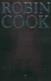 Morts accidentelles - Robin Cook
