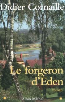 Le forgeron d'Eden - DidierCornaille