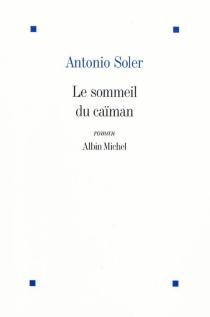 Le sommeil du caïman - AntonioSoler