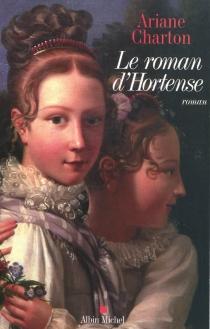 Le roman d'Hortense - ArianeCharton