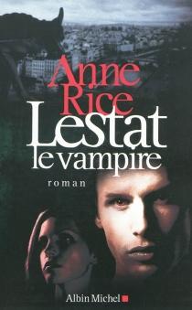 Lestat le vampire - AnneRice