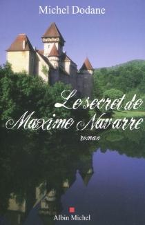 Le secret de Maxime Navarre - MichelDodane