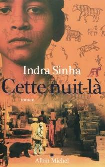 Cette nuit-là - IndraSinha