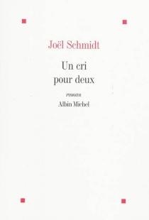 Un cri pour deux - JoëlSchmidt