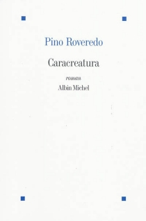Caracreatura - Pino Roveredo