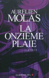 La onzième plaie - AurélienMolas