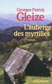 L'auberge des myrtilles - Georges-PatrickGleize