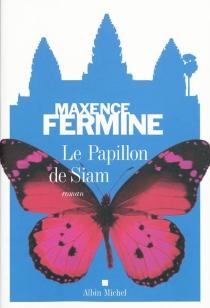 Le papillon de Siam - MaxenceFermine