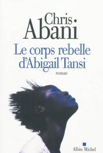 Le corps rebelle d'Abigail Tansi - ChrisAbani