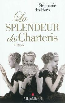 La splendeur des Charteris - StéphanieDes Horts