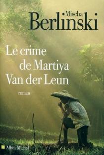 Le crime de Martiya Van der Leun - MischaBerlinski