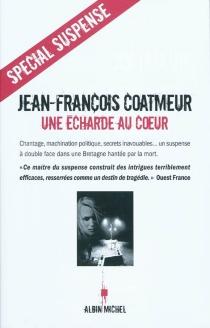 Une écharde au coeur - Jean-FrançoisCoatmeur