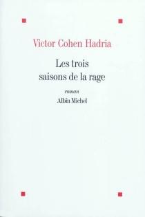 Les trois saisons de la rage - VictorCohen Hadria