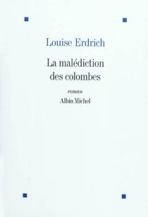 La malédiction des colombes - LouiseErdrich