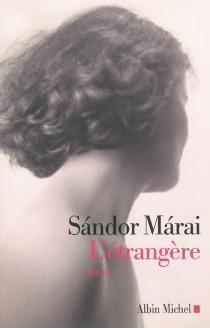 L'étrangère - SandorMarai