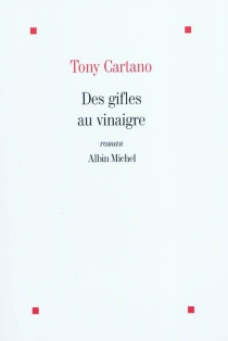 Des gifles au vinaigre - TonyCartano