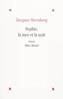 Sophie, la mer et la nuit - JacquesSternberg