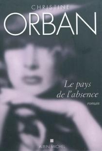 Le pays de l'absence - ChristineOrban