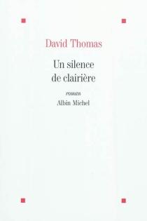 Un silence de clairière - DavidThomas