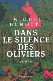 Dans le silence des oliviers - MichelBenoît