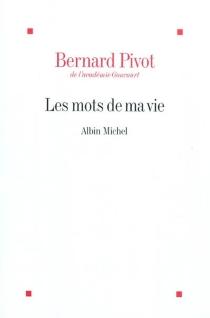 Les mots de ma vie - BernardPivot