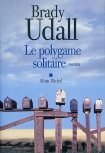 Le polygame solitaire - BradyUdall