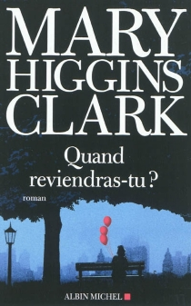 Quand reviendras-tu ? - Mary Higgins Clark
