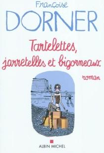 Tartelettes, jarretelles et bigorneaux - FrançoiseDorner