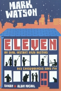 Eleven : un seul instant, onze destins, des conséquences sans fin - MarkWatson