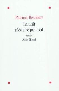 La nuit n'éclaire pas tout - PatriciaReznikov