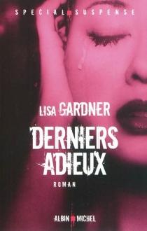 Derniers adieux - LisaGardner