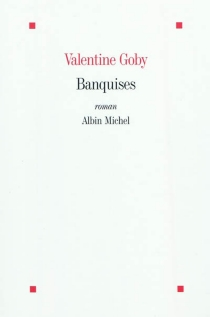 Banquises - Valentine Goby