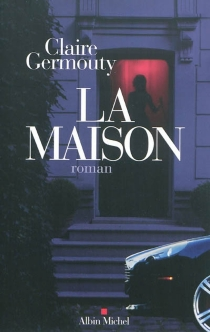 La maison - Claire Germouty