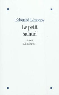 Le petit salaud - Edouard VeniaminovitchLimonov