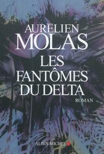 Les fantômes du Delta - AurélienMolas