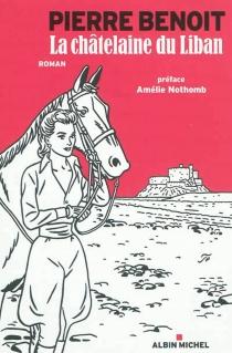 La châtelaine du Liban - PierreBenoit