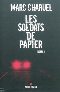 Les soldats de papier - MarcCharuel