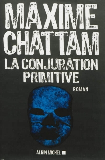 La conjuration primitive - MaximeChattam