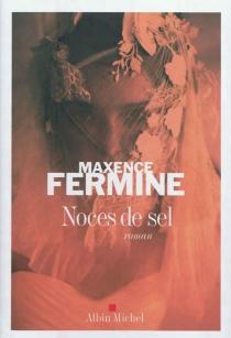Noces de sel - MaxenceFermine