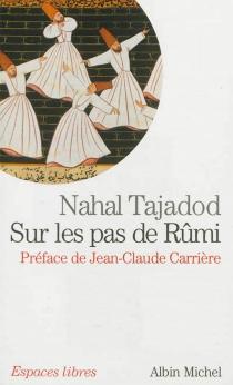 Sur les pas de Rûmi - NahalTajadod
