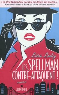 Les Spellman contre-attaquent ! - LisaLutz