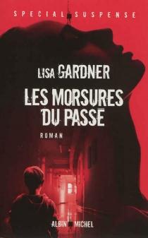 Les morsures du passé - LisaGardner
