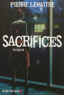 Sacrifices - PierreLemaitre