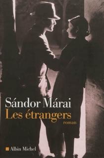 Les étrangers - SandorMarai