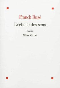 L'échelle des sens - FranckRuzé