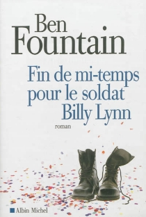 Fin de mi-temps pour le soldat Billy Lynn - Ben Fountain